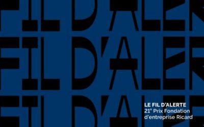 """Fondation d'entreprise Ricard: Prize 2019 'Le Fil d'Alerte"""""""
